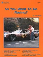 Cover of: So You Want to Go Racing