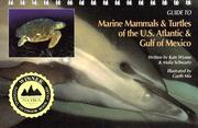 Cover of: Guide to Marine Mammals & Turtles of the U.S. Atlantic & Gulf of Mexico