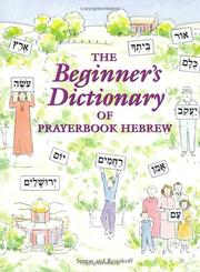 Cover of: The Beginner's Dictionary of Prayerbook Hebrew (Companion to Prayerbook Hebrew the Easy Way)
