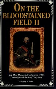 Cover of: On the Bloodstained Field II: 132 More Human Interest Stories of the Campaign and Battle of Gettysburg