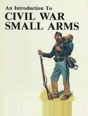 Cover of: An Introduction to Civil War Small Arms