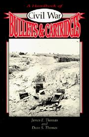 Cover of: A Handbook of Civil War Bullets and Cartridges