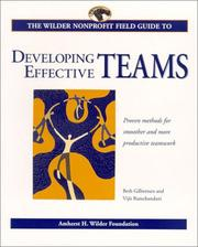 Cover of: The Wilder Nonprofit Field Guide to Developing Effective Teams