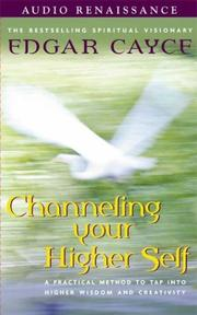 Cover of: Channeling Your Higher Self (Audio Renaissance Tapes and Guide)