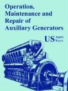 Cover of: Operation, Maintenance and Repair of Auxiliary Generators