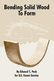 Cover of: Bending Solid Wood to Form