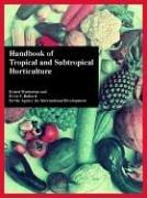 Cover of: Handbook of Tropical And Subtropical Horticulture