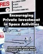 Cover of: Encouraging Private Investment in Space Activities