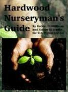Cover of: Hardwood Nurseryman's Guide