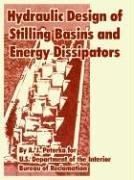 Cover of: Hydraulic Design of Stilling Basins And Energy Dissipators