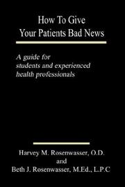 Cover of: How To Give Your Patients Bad News