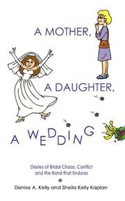 Cover of: A MOTHER, A DAUGHTER, A WEDDING