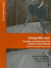Cover of: Driving With Care:Education and Treatment of the Impaired Driving Offender-Strategies for Responsible Living