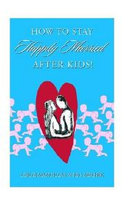 Cover of: How to Stay Happily Married After Kids