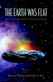 Cover of: The Earth Was Flat: Insight into the Ancient Practice of Sungazing