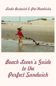 Cover of: Beach Lovers Guide to the Perfect Sandwich