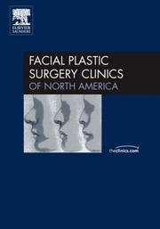 Cover of: Emerging Technologies in Facial Plastic Surgery, An Issue of Facial Plastic Surgery Clinics (The Clinics: Surgery)