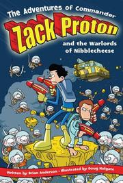 Cover of: The Adventures of Commander Zack Proton and the Warlords of Nibblecheese (Adventures of Commander Zack Proton)