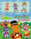 Cover of: Clowning Around (The Backyardigans)