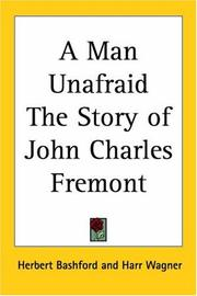 Cover of: A Man Unafraid the Story of John Charles Fremont