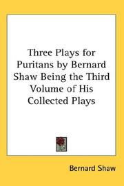 Cover of: Three Plays for Puritans by Bernard Shaw Being the Third Volume of His Collected Plays