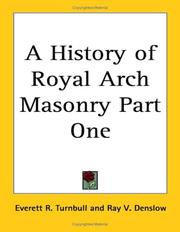 Cover of: A History of Royal Arch Masonry Part One