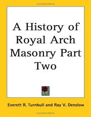Cover of: A History of Royal Arch Masonry Part Two