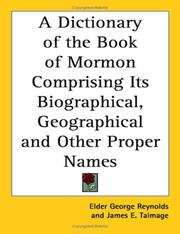 Cover of: A Dictionary of the Book of Mormon Comprising Its Biographical, Geographical and Other Proper Names