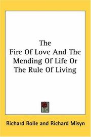 Cover of: The Fire of Love And the Mending of Life or the Rule of Living