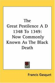 Cover of: The Great Pestilence a D 1348 to 1349: Now Commonly Known As the Black Death