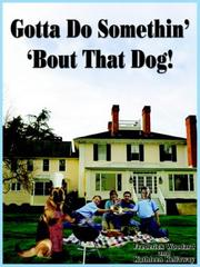 Cover of: Gotta Do Somethin' 'Bout That Dog!