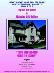 Cover of: HOW TO START YOUR OWN TEA ROOM AND VICTORIAN GIFT GALLERY - FROM A - Z