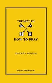 Cover of: The Keys to How to Pray