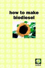 Cover of: How to make biodiesel