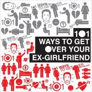 Cover of: 101 Ways to Get Over Your Ex-Girlfriend