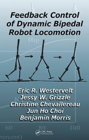 Cover of: Feedback Control of Dynamic Bipedal Robot Locomotion (Control and Automation)