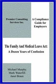 Cover of: The Family And Medical Leave Act: A Dozen Years of Confusion