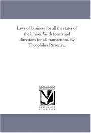 Cover of: Laws of business for all the states of the Union. With forms and directions for all transactions. By Theophilus Parsons ..