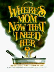 Cover of: Where's Mom Now That I Need Her