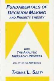 Cover of: Fundamentals of Decision Making and Priority Theory With the Analytic       Hierarchy Process (Analytic Hierarchy Process Series, Vol. 6) (Analytic Hierarchy Process Series, Vol. 6)