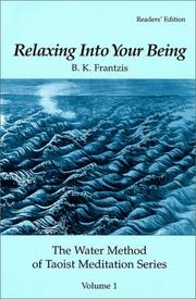 Cover of: Relaxing Into Your Being, The Water Method of Taoist Meditation Series, Volume 1