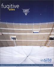Cover of: Fugitive Sites: inSITE2000/01 New Contemporary Art Projects for San Diego/Tiajuana