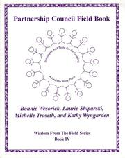 Cover of: Partnership Council Field Book - Strategies and Tools for Co-Creating a Healthy Work Place (Wisdom from the Field Series)