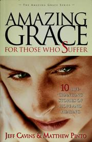 Cover of: Amazing Grace for Those Who Suffer