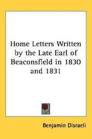 Cover of: Home letters written by the late Earl of Beaconsfield in 1830 and 1831