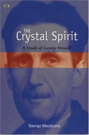 Cover of: The crystal spirit: a study of George Orwell