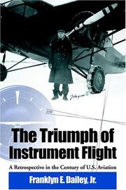 Cover of: The Triumph of Instrument Flight: A Retrospective in the Century of U.S. Aviation