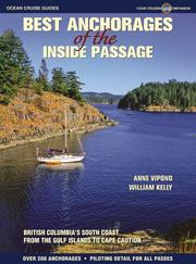 Cover of: Best Anchorages of the Inside Passage: British Columbia's South Coast from the Gulf Islands to Cape Caution (Best Anchorages of the Inside Passage: British Columbia's South Co)
