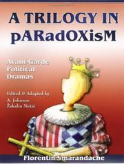 Cover of: A Trilogy in Paradoxism (Avant-Garde Political Dramas)