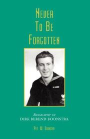 Cover of: Never to be Forgotten-Biographyof Dirk Berend Boonstra